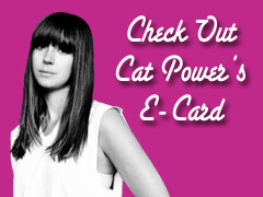 Check out Cat Power's E-card