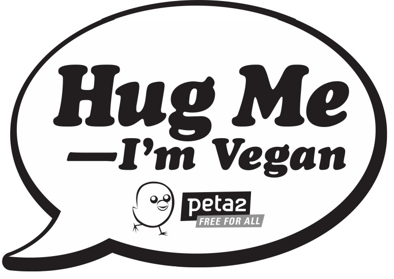 "peta2 ""Hug Me--I'm Vegan"" sign"