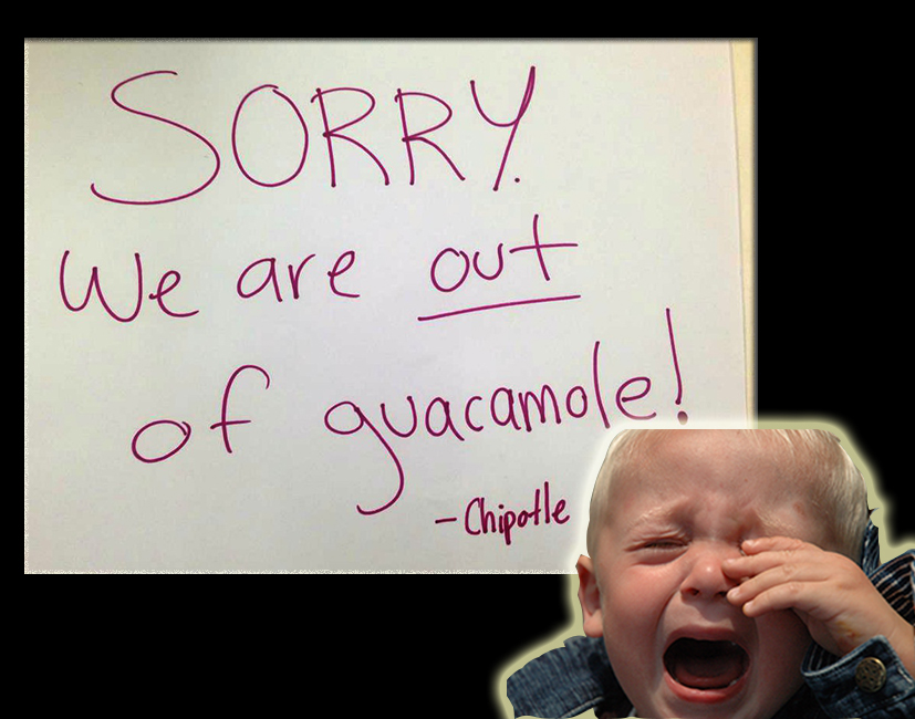 out of guacamole cry