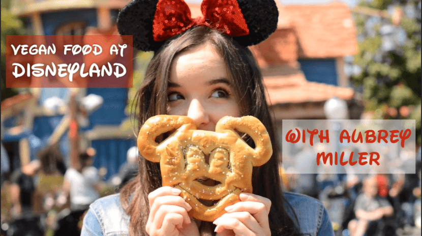 vegan food options at disneyland, aubrey miller